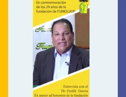 Entrevista con el Dr. Fredik García, Ex asesor ad honorem de la fundación.