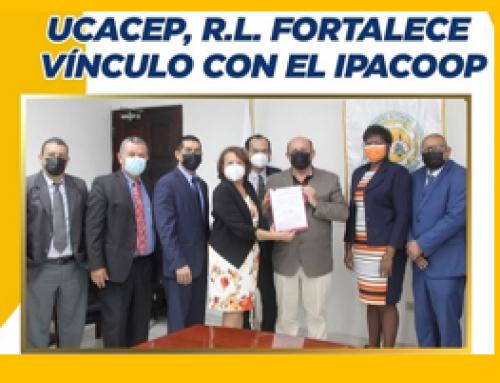 UCACEP, R.L. fortalece Vínculos con el IPACOOP